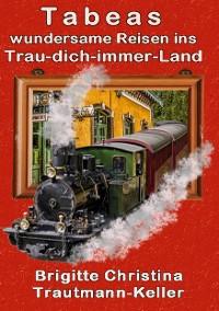 Cover Tabeas wundersame Reisen ins Trau-Dich-immer-Land