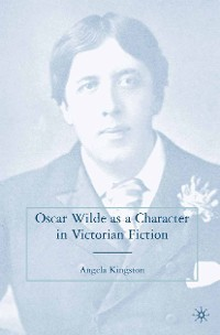 Cover Oscar Wilde as a Character in Victorian Fiction