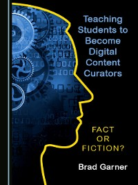 Cover Teaching Students to Become Digital Content Curators