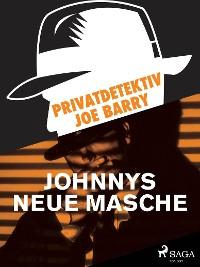 Cover Privatdetektiv Joe Barry - Johnnys neue Masche