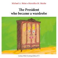 Cover The President who became a Wardrobe