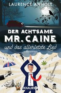 Cover Der achtsame Mr. Caine und das allerletzte Lied