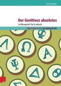 Cover Der Genitivus absolutus: Ein Übungsheft für Griechisch