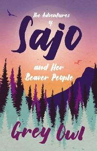 Cover The Adventures of Sajo and Her Beaver People