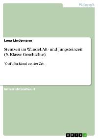 Cover Steinzeit im Wandel. Alt- und Jungsteinzeit (5. Klasse Geschichte)