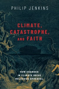 Cover Climate, Catastrophe, and Faith