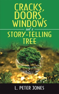 Cover Cracks, Doors, Windows and a Story-Telling Tree