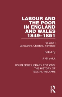 Cover Labour and the Poor in England and Wales - The letters to The Morning Chronicle from the Correspondants in the Manufacturing and Mining Districts, the Towns of Liverpool and Birmingham, and the Rural Districts