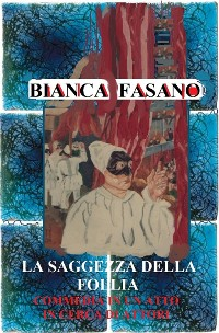 "Cover ""La saggezza della follia."" Commedia."