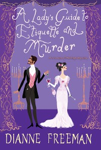 Cover A Lady's Guide to Etiquette and Murder