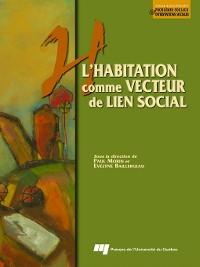 Cover L' habitation comme vecteur de lien social