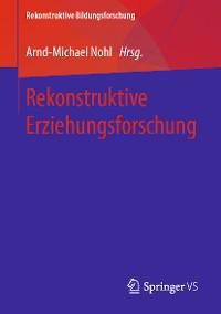 Cover Rekonstruktive Erziehungsforschung