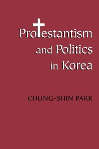 Cover Protestantism and Politics in Korea