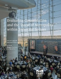 Cover Evaluating Consolidation and the Threat of Monopolies within Industrial Sectors