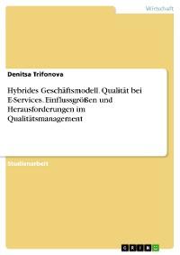 Cover Hybrides Geschäftsmodell. Qualität bei E-Services. Einflussgrößen und Herausforderungen im Qualitätsmanagement