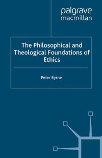 Cover Philosophical and Theological Foundations of Ethics