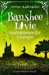 Cover Banshee Livie (Band 6): Realitätsreisen für Einsteiger
