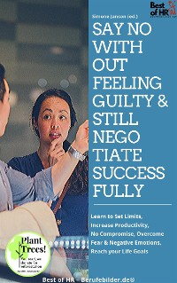 Cover Say No without Feeling Guilty & still Negotiate Successfully