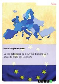 Cover Le modélisation de nouvelle Europe vue après le traite de Lisbonne