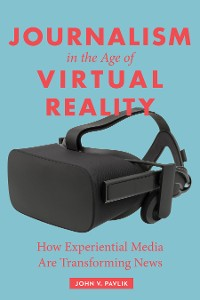 Cover Journalism in the Age of Virtual Reality