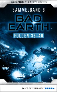 Cover Bad Earth Sammelband 8 - Science-Fiction-Serie