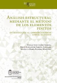 Cover Análisis estructural mediante el método de los elementos finitos. Introducción al comportamiento lineal elástico