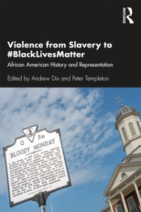 Cover Violence from Slavery to #BlackLivesMatter