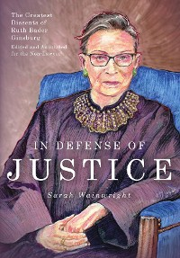 Cover In Defense of Justice: The Greatest Dissents of Ruth Bader Ginsburg