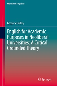 Cover English for Academic Purposes in Neoliberal Universities: A Critical Grounded Theory
