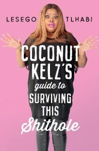 Cover Coconut Kelz's Guide to Surviving This Shithole