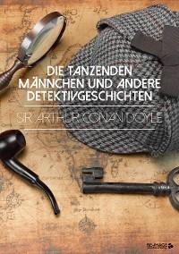 Cover Die tanzenden Männchen und andere Detektivgeschichten