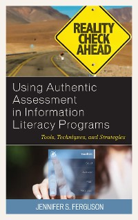 Cover Using Authentic Assessment in Information Literacy Programs