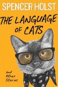 Cover The Language of Cats and Other Stories
