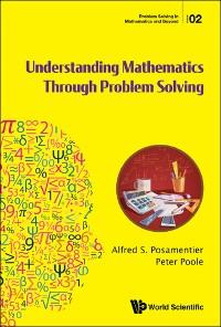 Cover Understanding Mathematics Through Problem Solving