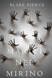 Cover Mariti Nel Mirino (Un Mistero di Riley Paige—Libro 13)