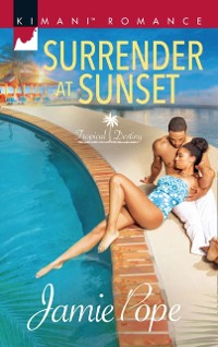 Cover Surrender At Sunset (Tropical Destiny, Book 1)