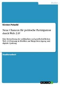 Cover Neue Chancen für politische Partizipation durch Web 2.0?