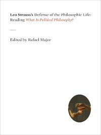 Cover Leo Strauss's Defense of the Philosophic Life