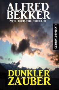 Cover Dunkler Zauber: Zwei Romantic Thriller