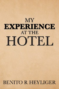 Cover My Experience at the Hotel