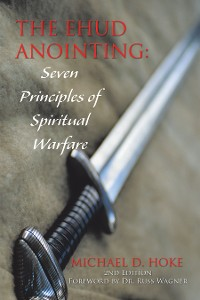 Cover The Ehud Anointing: Seven Principles of Spiritual Warfare
