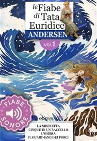 Cover Fiabe Sonore Andersen 1 - La sirenetta; Cinque in un baccello; L'ombra; Il guardiano dei porci