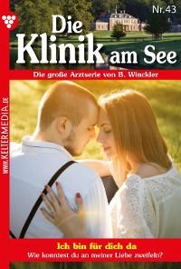 Cover Die Klinik am See 43 – Arztroman
