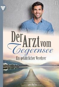 Cover Der Arzt vom Tegernsee 33 – Arztroman