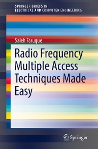 Cover Radio Frequency Multiple Access Techniques Made Easy