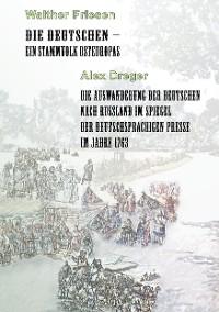 Cover Die Deutschen - ein Stammvolk Osteuropas / Die Auswanderung der Deutschen nach Russland im Spiegel der deutschsprachigen Presse im Jahre 1763