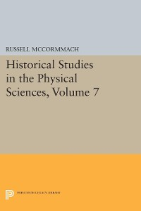 Cover Historical Studies in the Physical Sciences, Volume 7