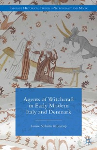 Cover Agents of Witchcraft in Early Modern Italy and Denmark