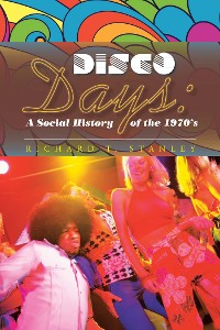 Cover Disco Days:  a Social History of the 1970'S