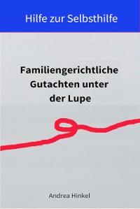 Cover Familiengerichtliche Gutachten unter der Lupe